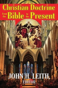 Christian Doctrine from the Bible to the Present