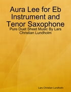 Aura Lee for Eb Instrument and Tenor Saxophone - Pure Duet Sheet Music By Lars Christian Lundholm by Lars Christian Lundholm