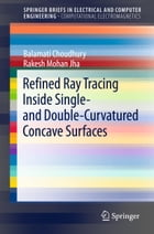Refined Ray Tracing inside Single- and Double-Curvatured Concave Surfaces by Balamati Choudhury