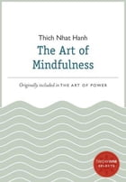 The Art of Mindfulness: A HarperOne Select by Thich Nhat Hanh