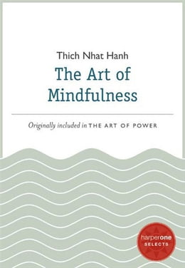 Book The Art of Mindfulness: A HarperOne Select by Thich Nhat Hanh
