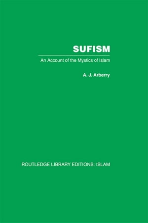 Sufism An Account of the Mystics of Islam