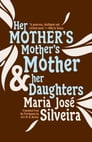 Her Mother's Mother's Mother and Her Daughters Cover Image