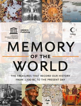 Book Memory of the World: The treasures that record our history from 1700 BC to the present day by UNESCO