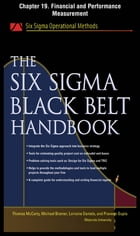 The Six Sigma Black Belt Handbook, Chapter 19 - Financial and Performance Measurement by John Heisey
