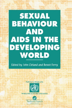 Sexual Behaviour and AIDS in the Developing World