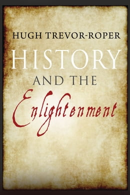 Book History and the Enlightenment by Hugh Trevor-Roper