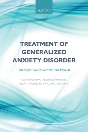 Treatment of generalized anxiety disorder Therapist guides and patient manual