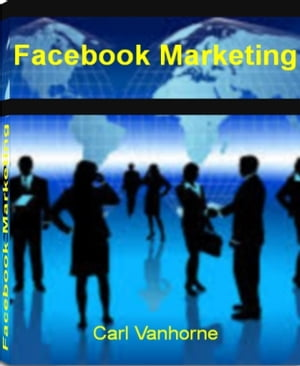 Facebook Marketing Your Quickstart Guide for Getting Customers Fast by Learning Facebook formula,  Secrets to How to Get Facebook Fans and Much More