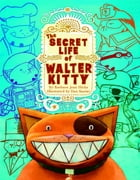 The Secret Life of Walter Kitty by Barbara Jean Hicks
