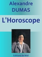 L'Horoscope: Edition intégrale by Alexandre DUMAS