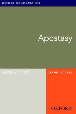 Book Apostasy: Oxford Bibliographies Online Research Guide by Andrew March