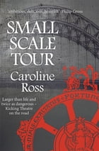 Small Scale Tour by Caroline Ross