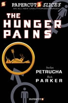 Papercutz Slices #4: The Hunger Pains Cover Image