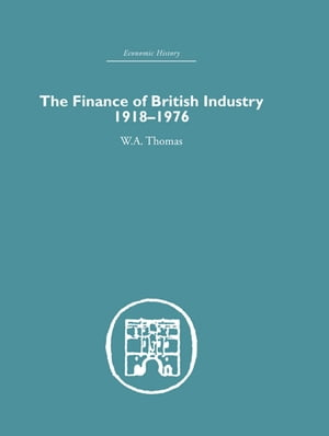 The Finance of British Industry,  1918-1976