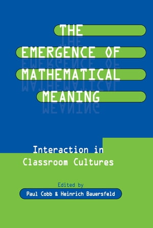 The Emergence of Mathematical Meaning interaction in Classroom Cultures
