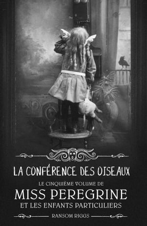 Miss Peregrine, Tome 05: La conférence des oiseaux by Ransom Riggs