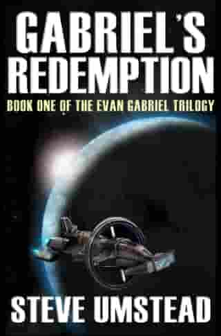 Gabriel's Redemption: Book One of the Evan Gabriel Trilogy by Steve Umstead