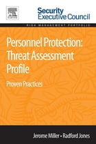 Personnel Protection: Threat Assessment Profile: Proven Practices by Jerome Miller