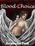 Blood Choice by Stephanie Park