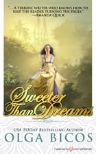 Sweeter Than Dreams by Olga Bicos