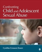 Confronting Child and Adolescent Sexual Abuse