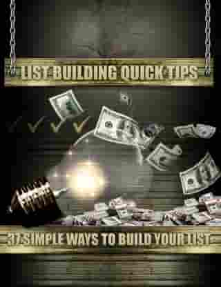 List Building Quick Tips: 37 Simple Ways to Build Your List