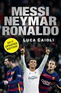 Messi, Neymar, Ronaldo - 2017 Updated Edition 19736ffd-d201-40f2-8387-0eb4a5641b4e