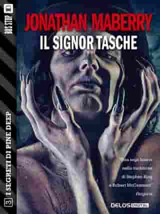 Il signor Tasche: Pine Deep 3 by Jonathan Maberry