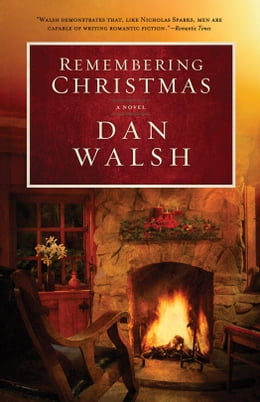 Book Remembering Christmas: A Novel by Dan Walsh