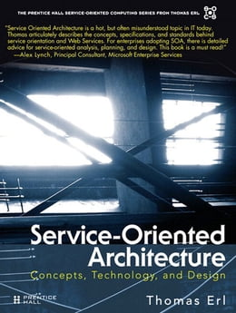Book Service-Oriented Architecture: Concepts, Technology, and Design by Thomas Erl