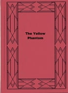 The Yellow Phantom by Margaret Sutton