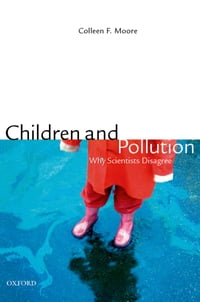 Silent Scourge: Children, Pollution, and Why Scientists Disagree