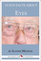 14 Fun Facts About Eyes: A 15-Minute Book by Jeannie Meekins
