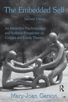 The Embedded Self in Couples and Family Therapy, 2e: An Integrative Psychodynamic and Systemic…