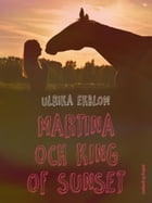 Martina och King of Sunset by Ulrika Ekblom