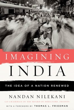 Book Imagining India: The Idea Of A Nation Renewed by Nandan Nilekani