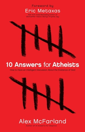 10 Answers for Atheists How to Have an Intelligent Discussion About the Existence of God