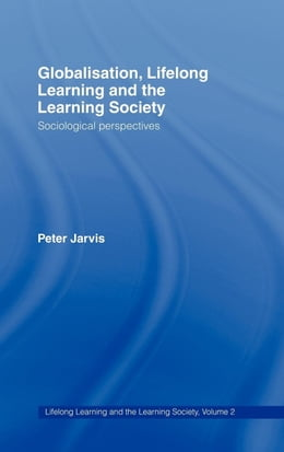Book Lifelong Learning and the Learning Society by Jarvis, Peter
