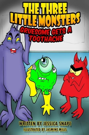 Three Little Monsters In: Gruesome Gets A Toothache