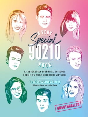 A Very Special 90210 Book: 93 Absolutely Essential Episodes from TV's Most Notorious Zip Code