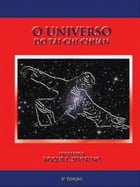 O Universo do Tai Chi Chuan by Roque Severino