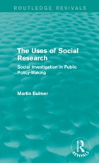 The Uses of Social Research (Routledge Revivals): Social Investigation in Public Policy-Making
