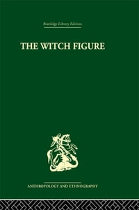 The Witch Figure: Folklore essays by a group of scholars in England honouring the 75th birthday of…