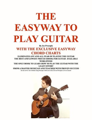 THE EASYWAY TO PLAY GUITAR by Joseph G Procopio