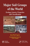 Major Soil Groups of the World: Ecology, Genesis, Properties and Classification