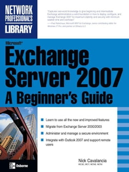 Book Microsoft Exchange Server 2007: A Beginner's Guide by Cavalancia, Nick