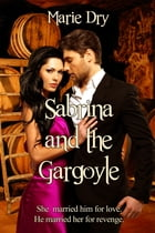 Sabrina and the Gargoyle by Marie Dry