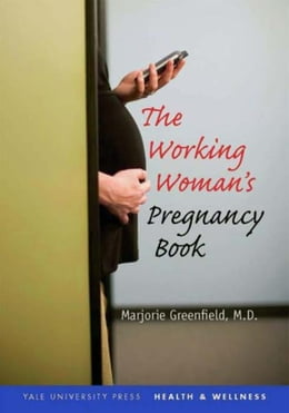 Book The Working Woman's Pregnancy Book by Marjorie Greenfield