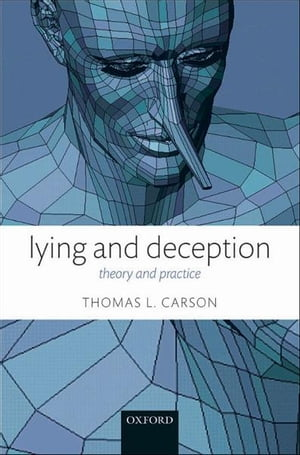 Lying and Deception Theory and Practice